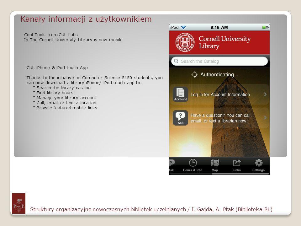 Kanały informacji z użytkownikiem Struktury organizacyjne nowoczesnych bibliotek uczelnianych / I. Gajda, A. Ptak (Biblioteka PŁ) Cool Tools from CUL