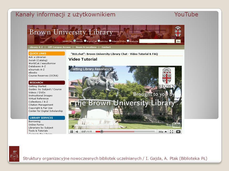 Kanały informacji z użytkownikiem YouTube Struktury organizacyjne nowoczesnych bibliotek uczelnianych / I. Gajda, A. Ptak (Biblioteka PŁ)