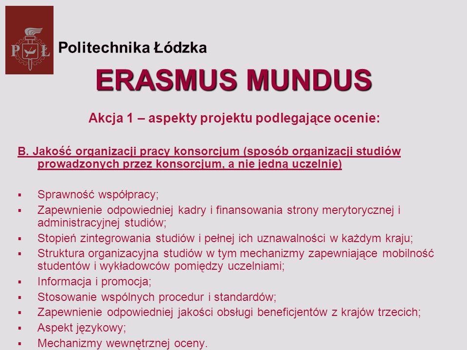 ERASMUS MUNDUS Akcja 1 – aspekty projektu podlegające ocenie: B.