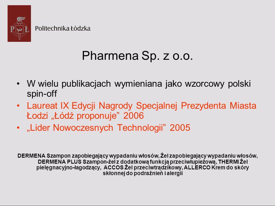 Pharmena Sp. z o.o. W wielu publikacjach wymieniana jako wzorcowy polski spin-off Laureat IX Edycji Nagrody Specjalnej Prezydenta Miasta Łodzi Łódź pr
