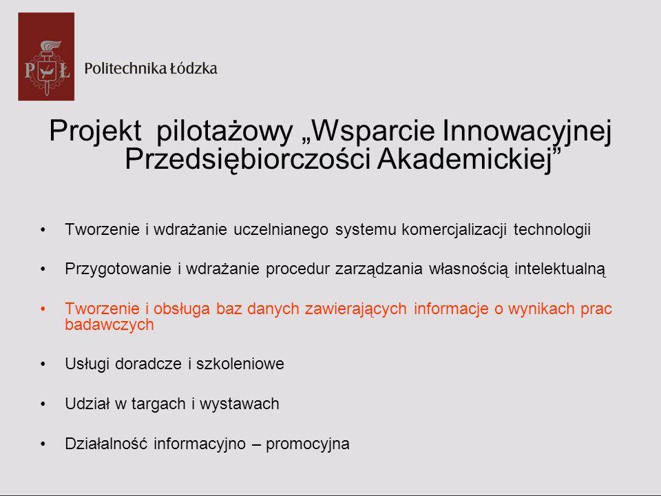 Projekt pilotażowy Wsparcie Innowacyjnej Przedsiębiorczości Akademickiej Tworzenie i wdrażanie uczelnianego systemu komercjalizacji technologii Przygo