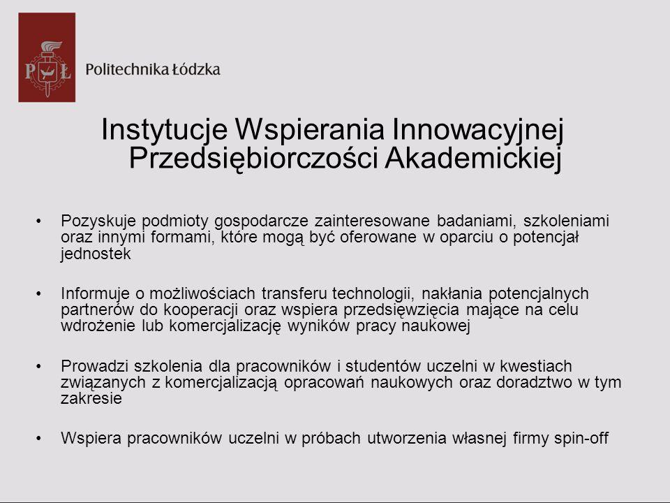 Instytucje Wspierania Innowacyjnej Przedsiębiorczości Akademickiej Pozyskuje podmioty gospodarcze zainteresowane badaniami, szkoleniami oraz innymi fo