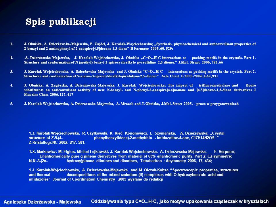 Agnieszka Dzierżawska - Majewska Oddziaływania typu C=O...H-C, jako motyw upakowania cząsteczek w kryształach 1.J.