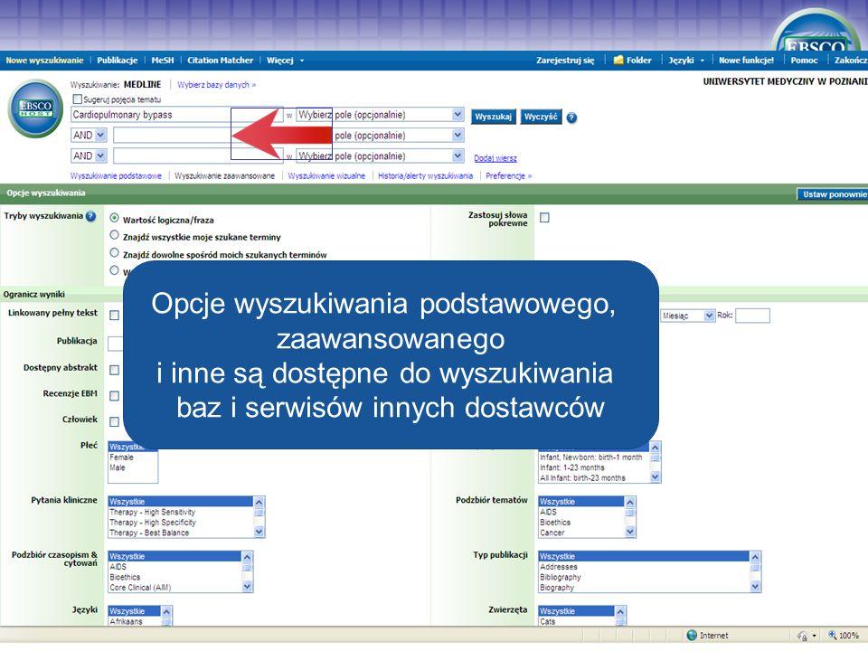 Opcje wyszukiwania podstawowego, zaawansowanego i inne są dostępne do wyszukiwania baz i serwisów innych dostawców Opcje wyszukiwania podstawowego, za