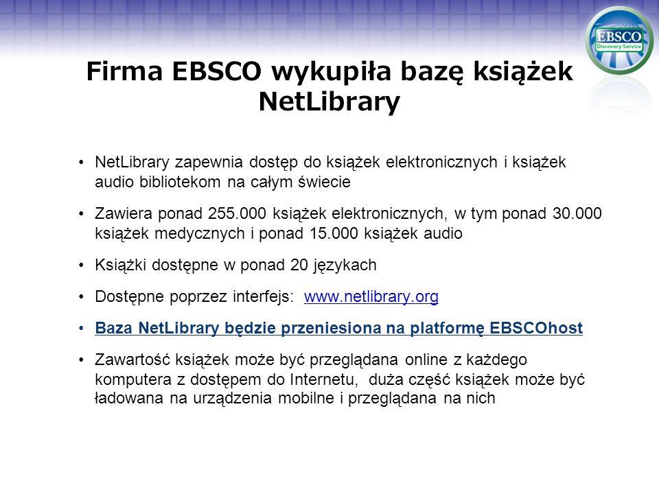 Firma EBSCO wykupiła bazę książek NetLibrary NetLibrary zapewnia dostęp do książek elektronicznych i książek audio bibliotekom na całym świecie Zawier