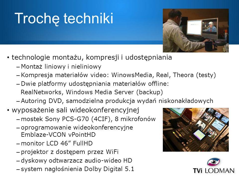 Trochę techniki sprzęt – mikser wideo SD Panasonic AG-MX70E (broadcast SDI) – kamery DV i HDV Sony DCR-VX2000 i HDR-FX1 – kodery oraz stanowiska montażowe Intel Pentium IV Dual/Quad Core – karty SDI Blackmagic Decklink – karty sprzętowych koderów MPEG2 – karta framegrabbera Matrox Solios (analog HD) – urządzenia własnego projektu i wykonania (monitory, system kontrolek, …) oprogramowanie – Opensource.