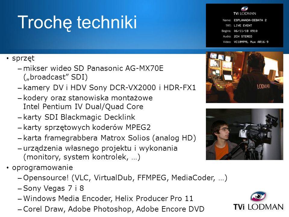 Trochę techniki sprzęt – mikser wideo SD Panasonic AG-MX70E (broadcast SDI) – kamery DV i HDV Sony DCR-VX2000 i HDR-FX1 – kodery oraz stanowiska monta