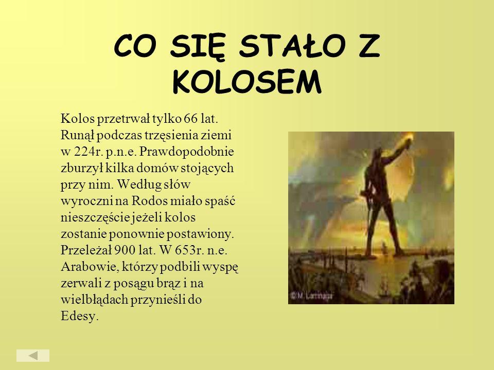 CO SIĘ STAŁO Z KOLOSEM Kolos przetrwał tylko 66 lat.