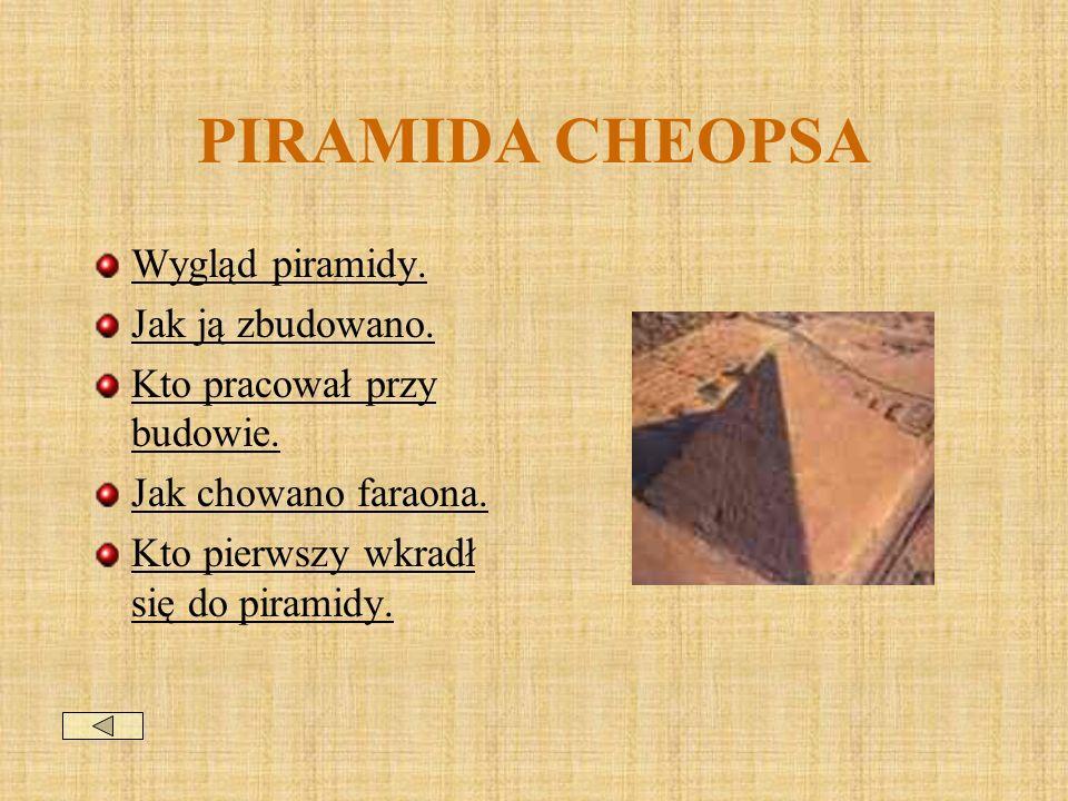 PIRAMIDA CHEOPSA Wygląd piramidy.Jak ją zbudowano.