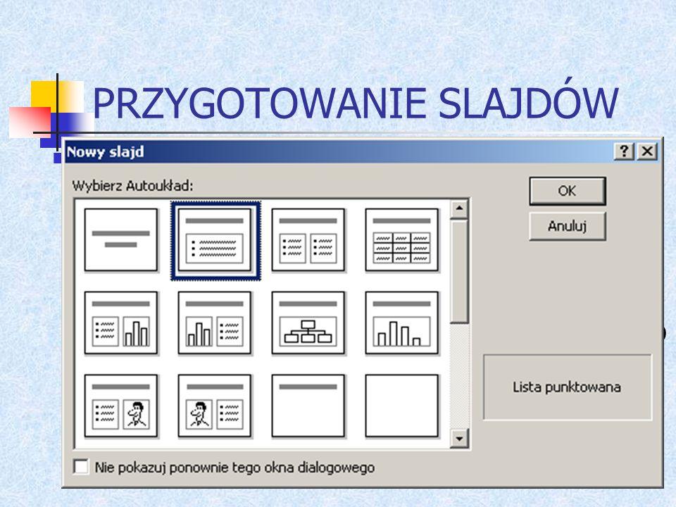 PRZYGOTOWANIE SLAJDÓW Układ slajdów: Slajdy w programie MS PowerPoint najlepiej przygotować, korzystając z proponowanych przez program układów slajdów, nazywanych autoukładami.