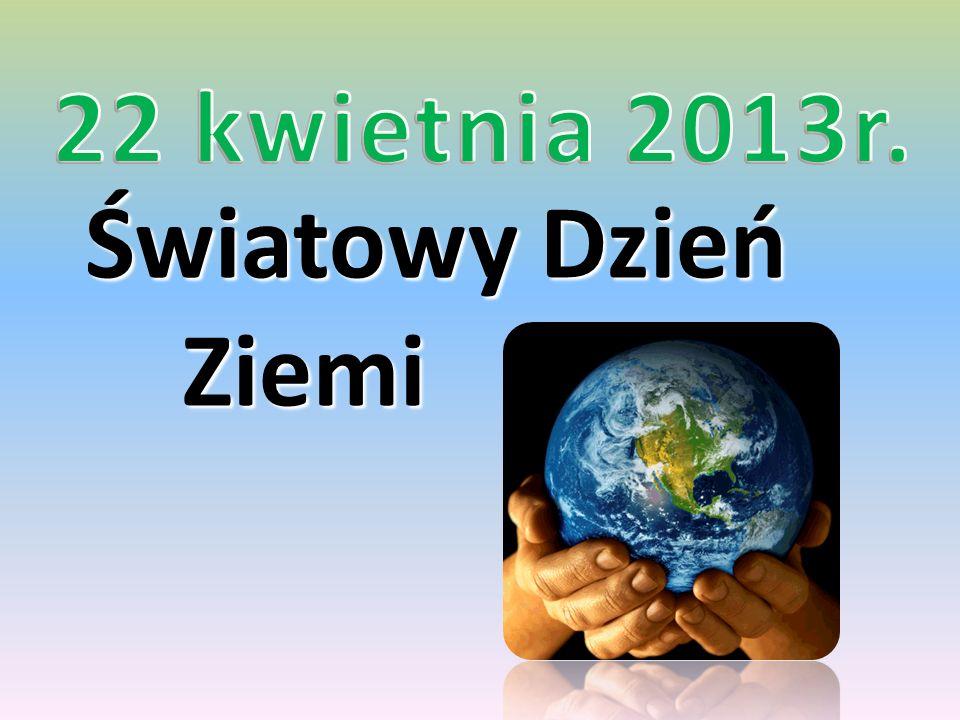 Światowy Dzień Ziemi Ziemi