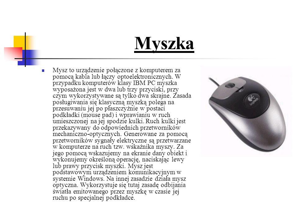 Myszka Mysz to urządzenie połączone z komputerem za pomocą kabla lub łączy optoelektronicznych.