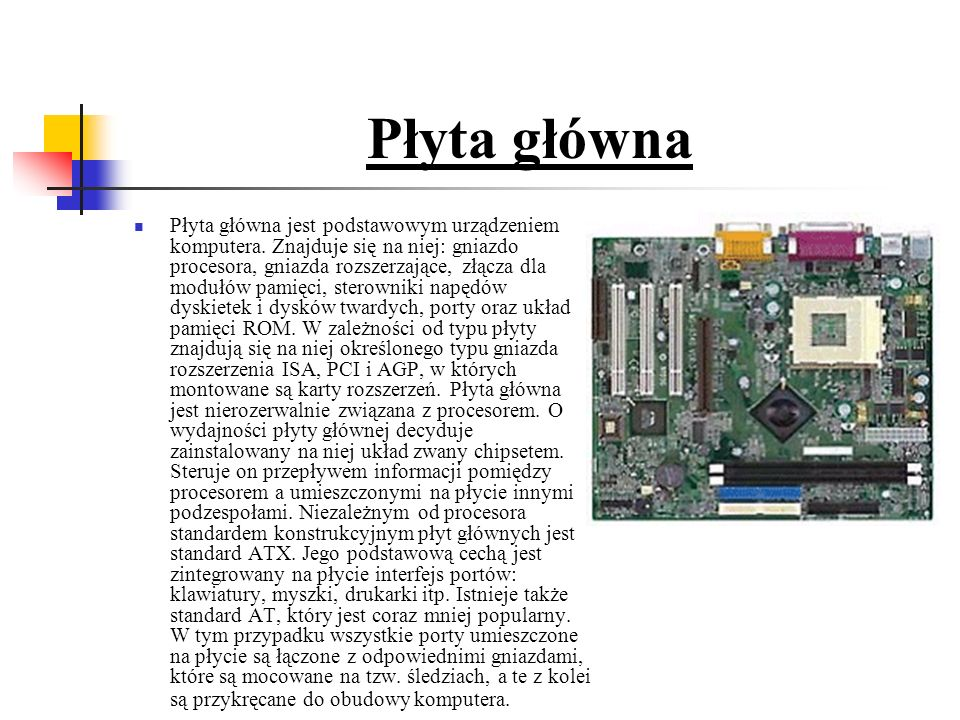 Płyta główna Płyta główna jest podstawowym urządzeniem komputera.