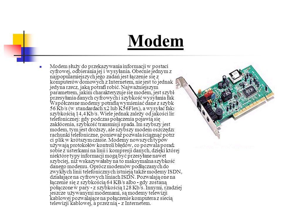 Modem Modem służy do przekazywania informacji w postaci cyfrowej, odbierania jej i wysyłania.