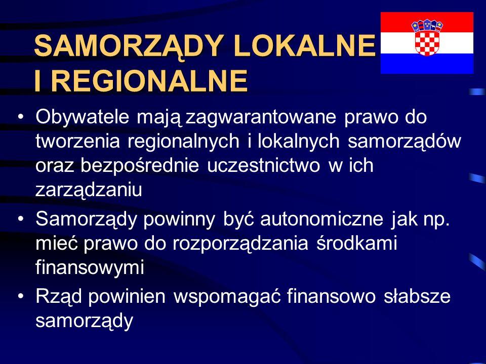SAMORZĄDY LOKALNE I REGIONALNE Obywatele mają zagwarantowane prawo do tworzenia regionalnych i lokalnych samorządów oraz bezpośrednie uczestnictwo w i