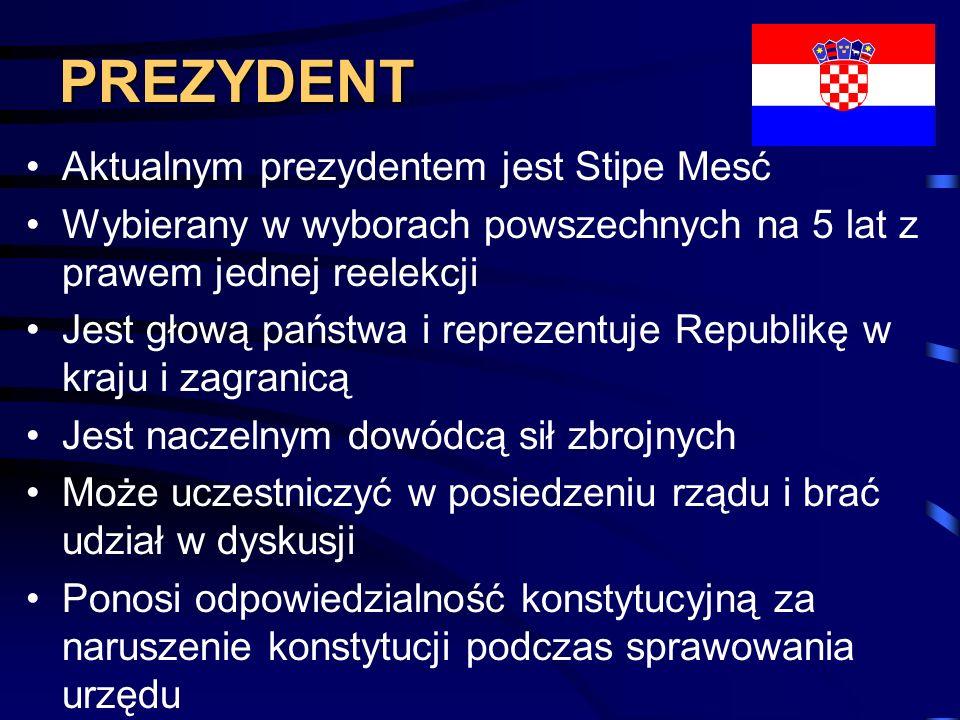 PREZYDENT Aktualnym prezydentem jest Stipe Mesć Wybierany w wyborach powszechnych na 5 lat z prawem jednej reelekcji Jest głową państwa i reprezentuje