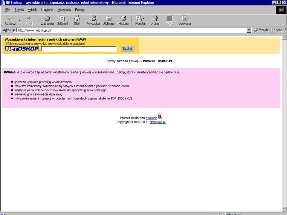 http://www.netoskop.pl Pierwsza całkowicie polska wyszukiwarka, udostępniona w roku 1996 przez magazyn komputerowy CHIP.