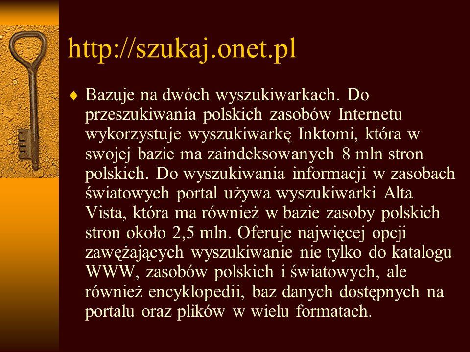 http://szukaj.onet.pl Bazuje na dwóch wyszukiwarkach.