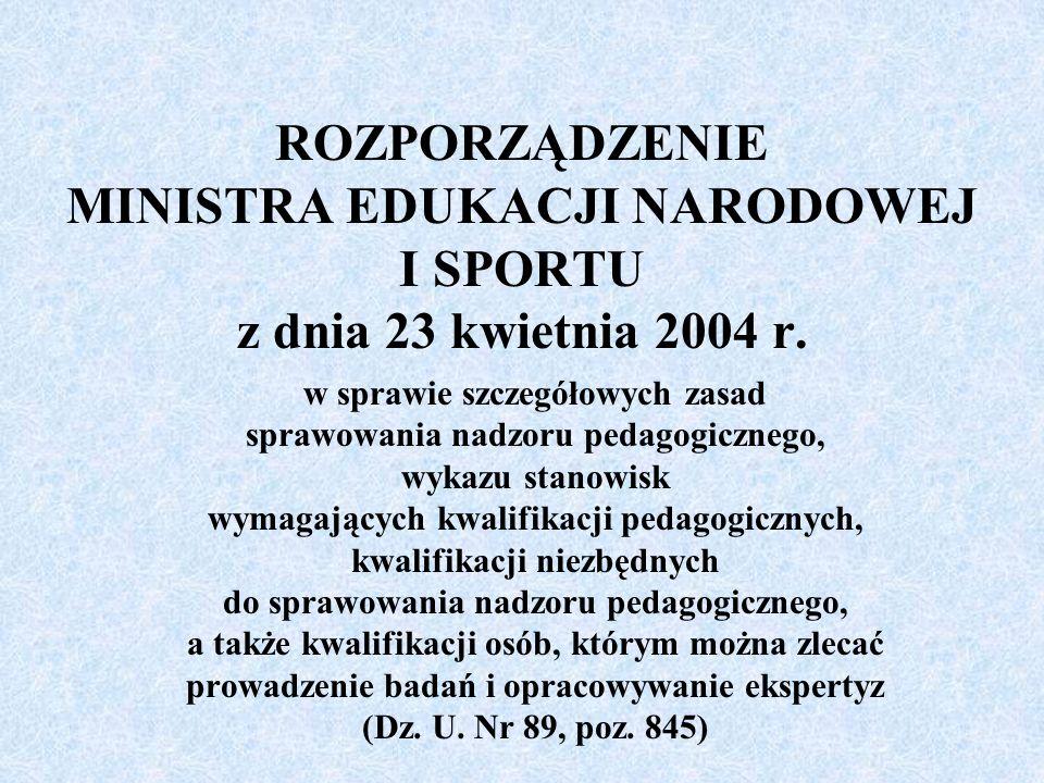 ROZPORZĄDZENIE MINISTRA EDUKACJI NARODOWEJ I SPORTU z dnia 23 kwietnia 2004 r.