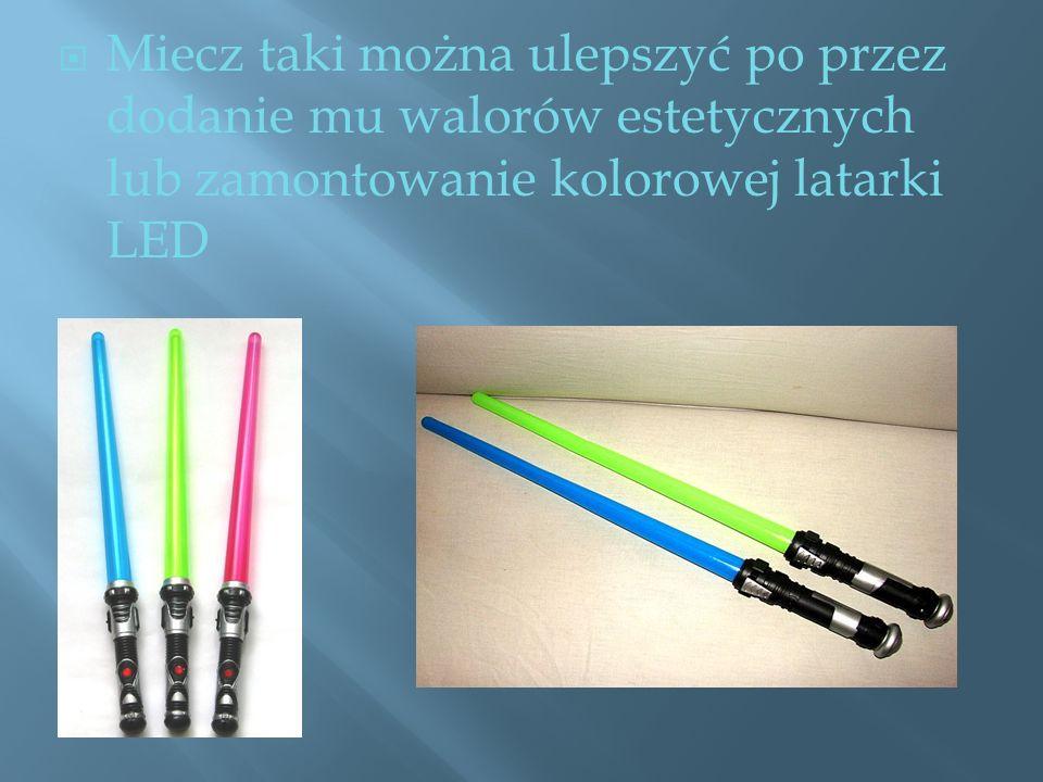 Miecz taki można ulepszyć po przez dodanie mu walorów estetycznych lub zamontowanie kolorowej latarki LED