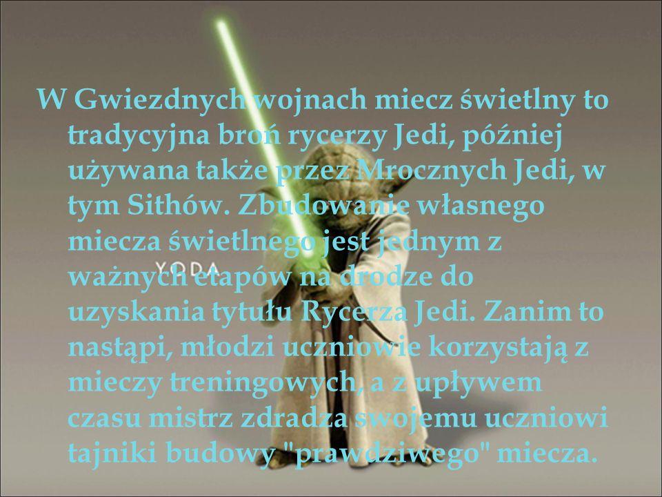 W Gwiezdnych wojnach miecz świetlny to tradycyjna broń rycerzy Jedi, później używana także przez Mrocznych Jedi, w tym Sithów. Zbudowanie własnego mie