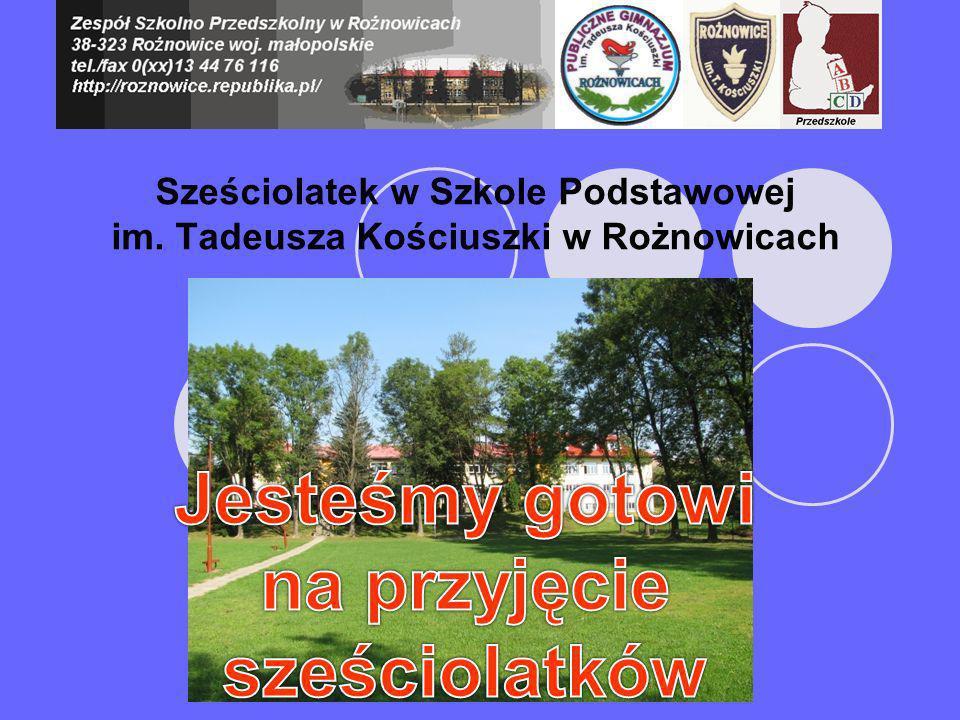 Sześciolatek w Szkole Podstawowej im. Tadeusza Kościuszki w Rożnowicach