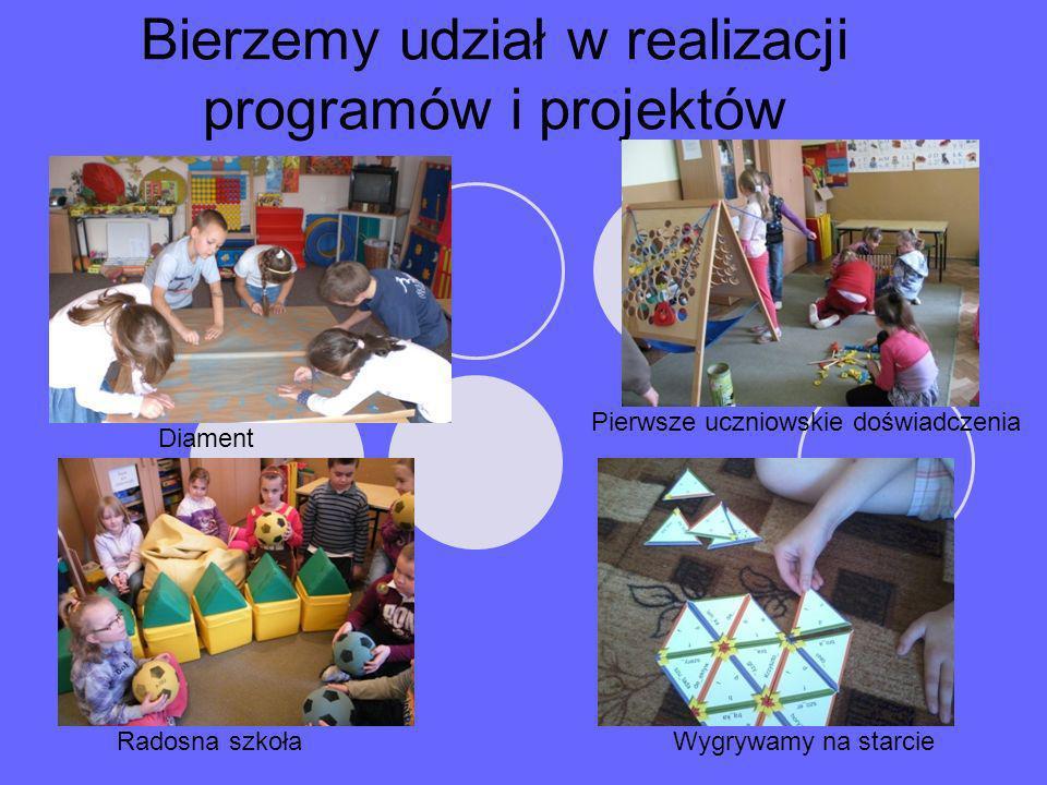 Bierzemy udział w realizacji programów i projektów Radosna szkołaWygrywamy na starcie Diament Pierwsze uczniowskie doświadczenia