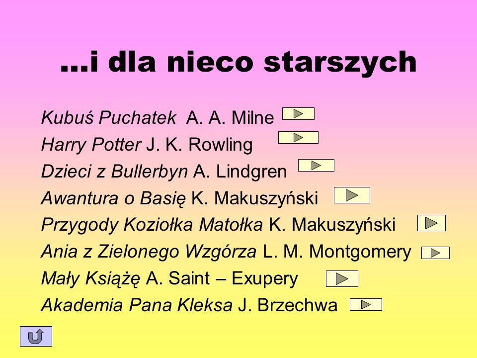 PRZYGODY KOZIOŁKA MATOŁKA K.Makuszyński Gdzie chciał dojść Koziołek Matołek wiedzą wszyscy...