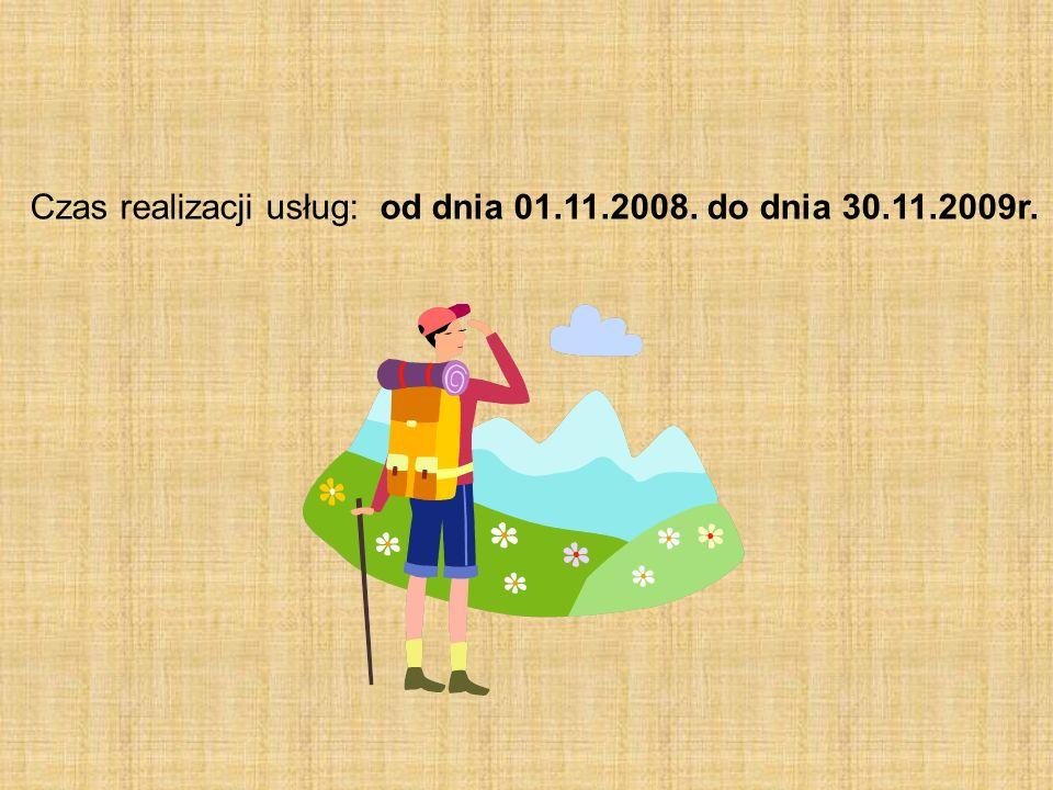Czas realizacji usług: od dnia 01.11.2008. do dnia 30.11.2009r.