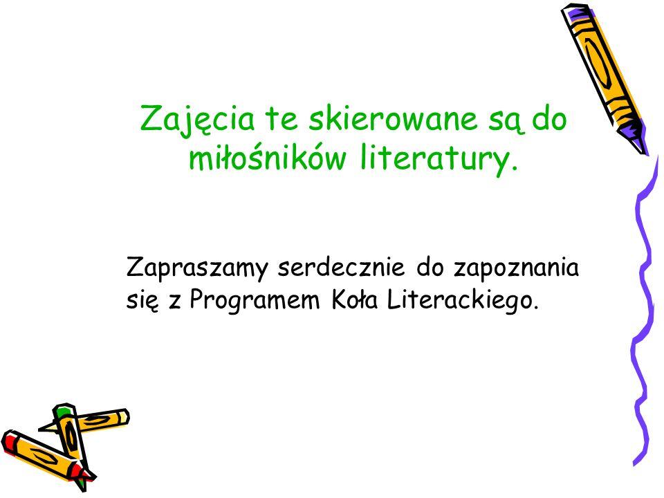 Zajęcia te skierowane są do miłośników literatury.