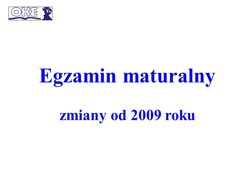 Egzamin maturalny zmiany od 2009 roku