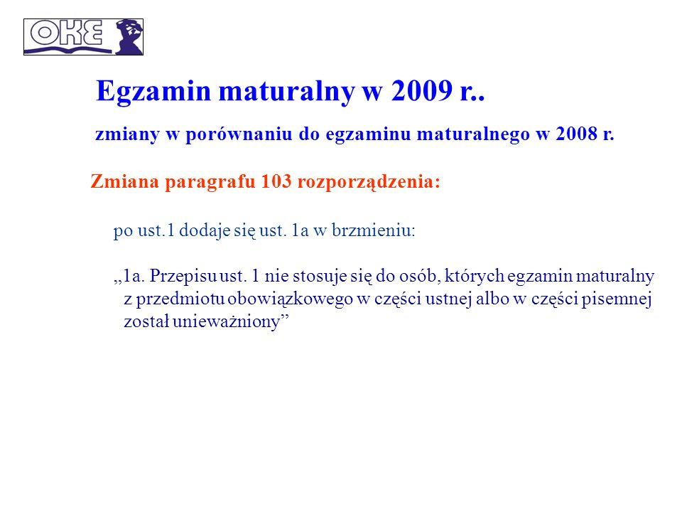 Egzamin maturalny w 2009 r.. zmiany w porównaniu do egzaminu maturalnego w 2008 r.