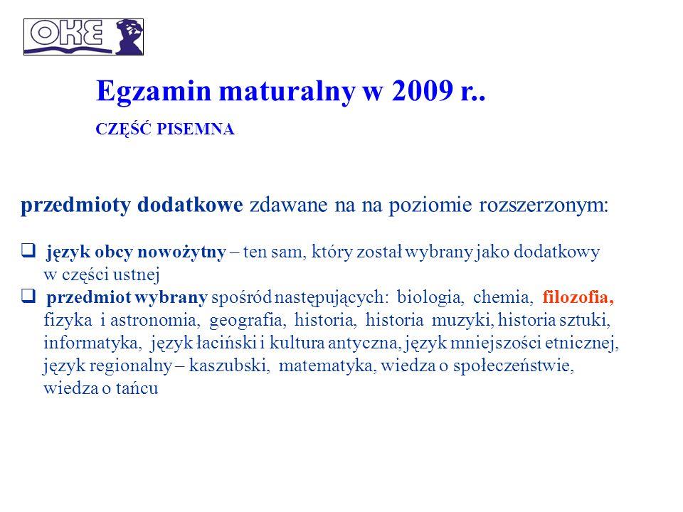 Egzamin maturalny w 2009 r..Zdający może wybrać jeden, dwa lub trzy przedmioty dodatkowe.