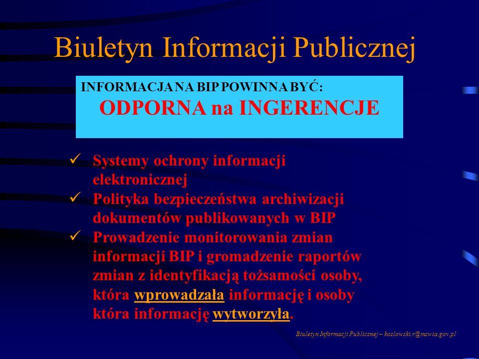 Biuletyn Informacji Publicznej – kozlowski.r@mswia.gov.pl Biuletyn Informacji Publicznej INFORMACJA NA BIP POWINNA BYĆ: SPÓJNA Spójność z dokumentami