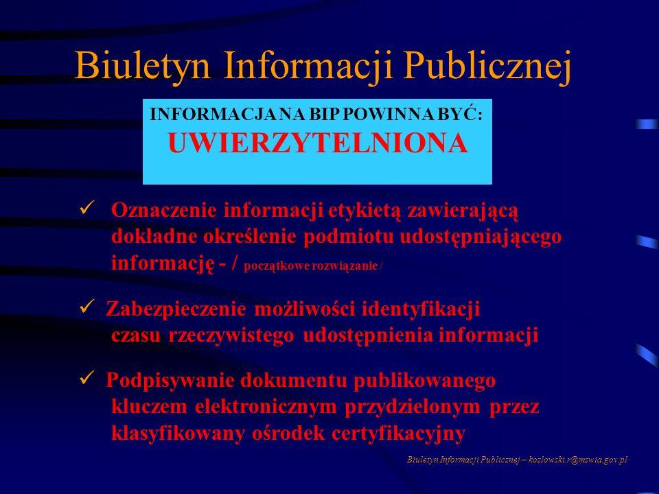 Biuletyn Informacji Publicznej – kozlowski.r@mswia.gov.pl Biuletyn Informacji Publicznej INFORMACJA NA BIP POWINNA BYĆ: ODPORNA na INGERENCJE Systemy