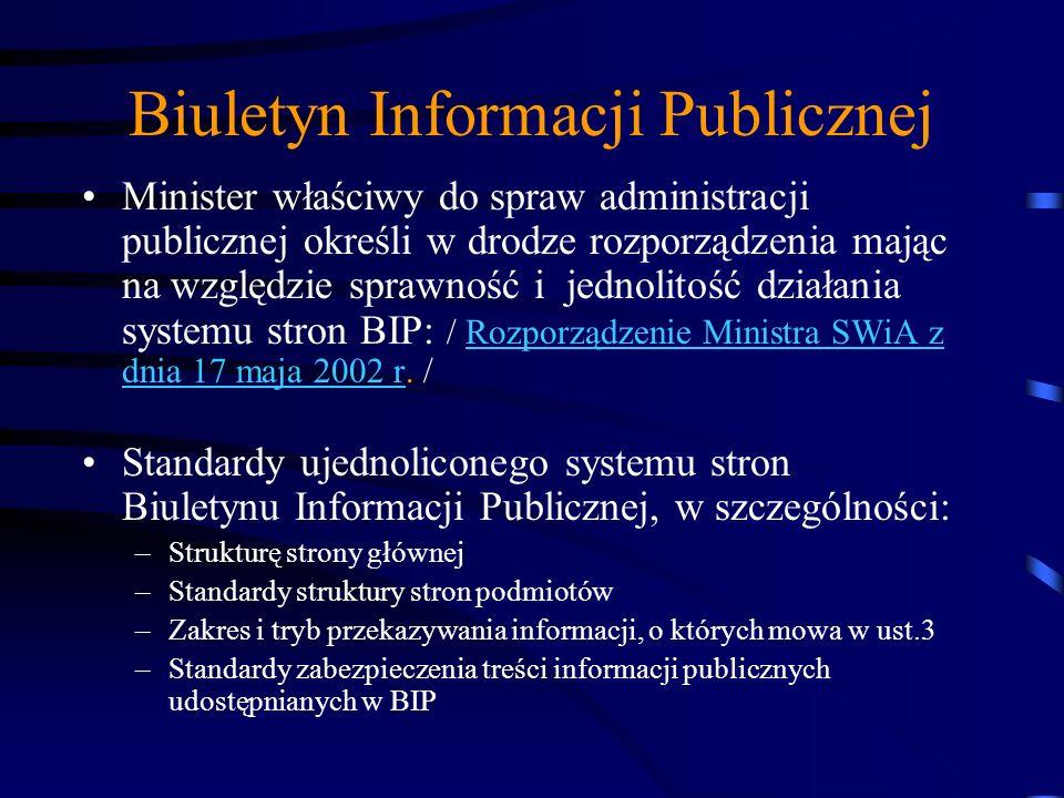 Biuletyn Informacji Publicznej Minister właściwy do spraw administracji publicznej tworzy stronę główną BIP zawierającą wykaz podmiotów, o których mow