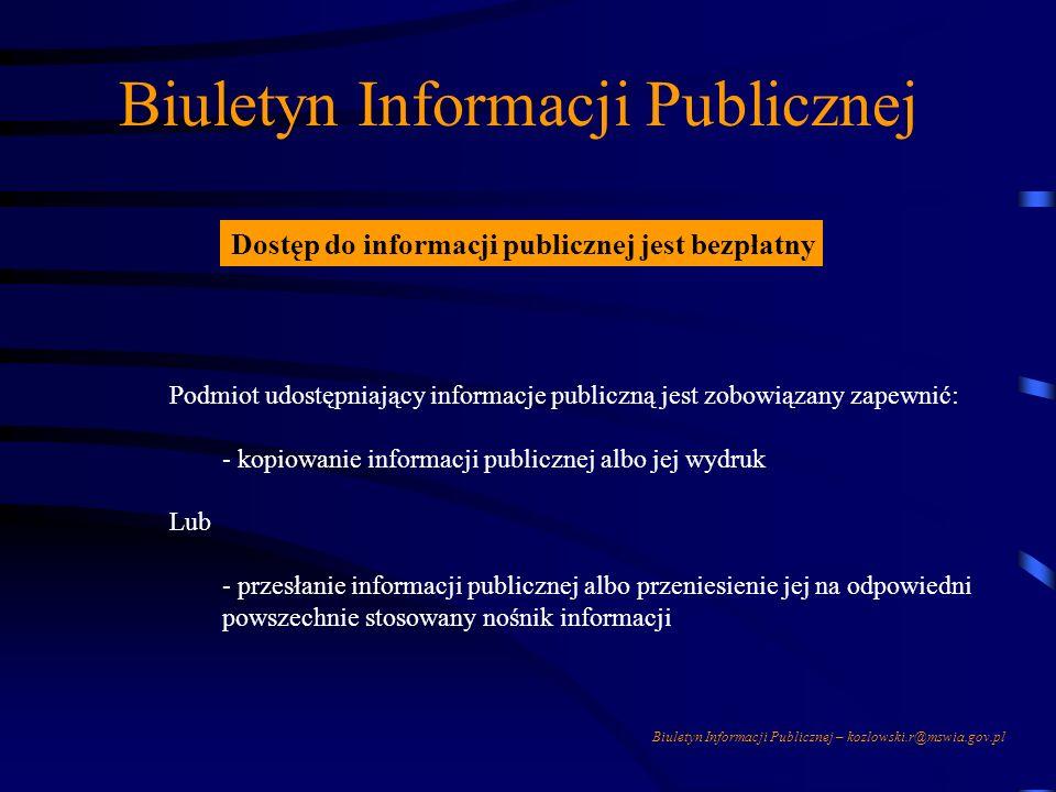 Biuletyn Informacji Publicznej – kozlowski.r@mswia.gov.pl DOSTĘP DO ZASOBÓW BIP Komputery prywatne obywateli Kawiarenki Internetowe Komputery uczelnia