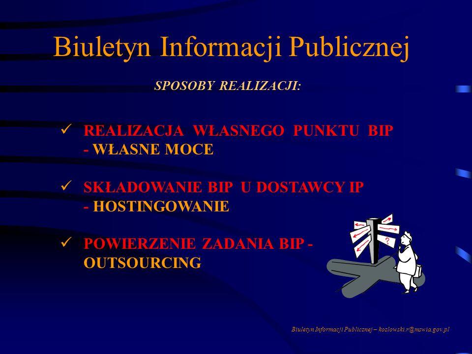 Biuletyn Informacji Publicznej – kozlowski.r@mswia.gov.pl Biuletyn Informacji Publicznej Dostęp do informacji publicznej jest bezpłatny Podmiot udostę