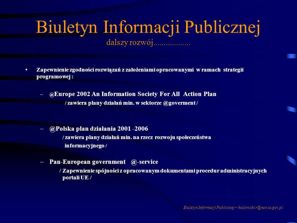 Biuletyn Informacji Publicznej – kozlowski.r@mswia.gov.pl Biuletyn Informacji Publicznej PRZYTOCZMY PRAKTYCZNE SPOSOBY REALIZACJI ROZWIĄZAŃ INFORMATYC
