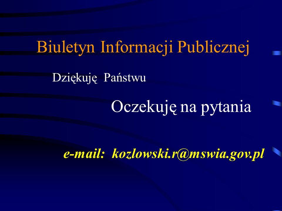 MSWiA OPTYMALIZACJA I STANDARYZACJA Biuletyn Informacji Publicznej – kozlowski.r@mswia.gov.pl