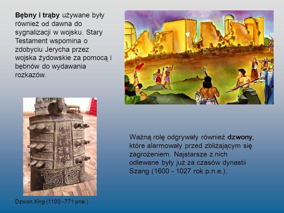 Bębny i trąby używane były również od dawna do sygnalizacji w wojsku. Stary Testament wspomina o zdobyciu Jerycha przez wojska żydowskie za pomocą i b