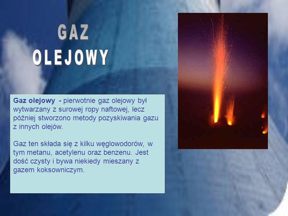 Gaz olejowy - pierwotnie gaz olejowy był wytwarzany z surowej ropy naftowej, lecz później stworzono metody pozyskiwania gazu z innych olejów. Gaz ten