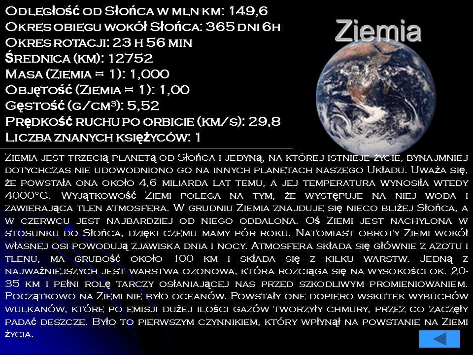 Ziemia Ziemia jest trzeci ą planet ą od S ł o ń ca i jedyn ą, na której istnieje ż ycie, bynajmniej dotychczas nie udowodniono go na innych planetach naszego Uk ł adu.