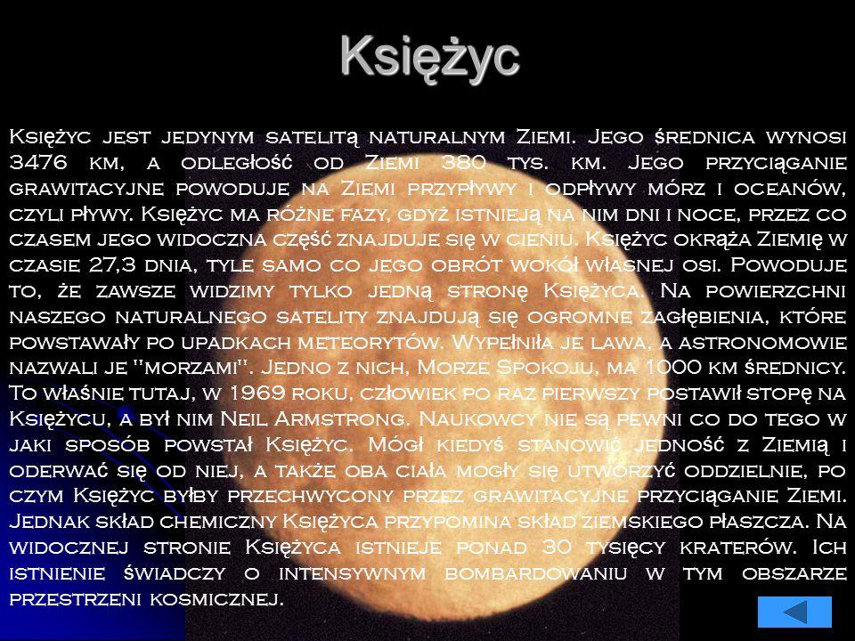 Księżyc Ksi ęż yc jest jedynym satelit ą naturalnym Ziemi.