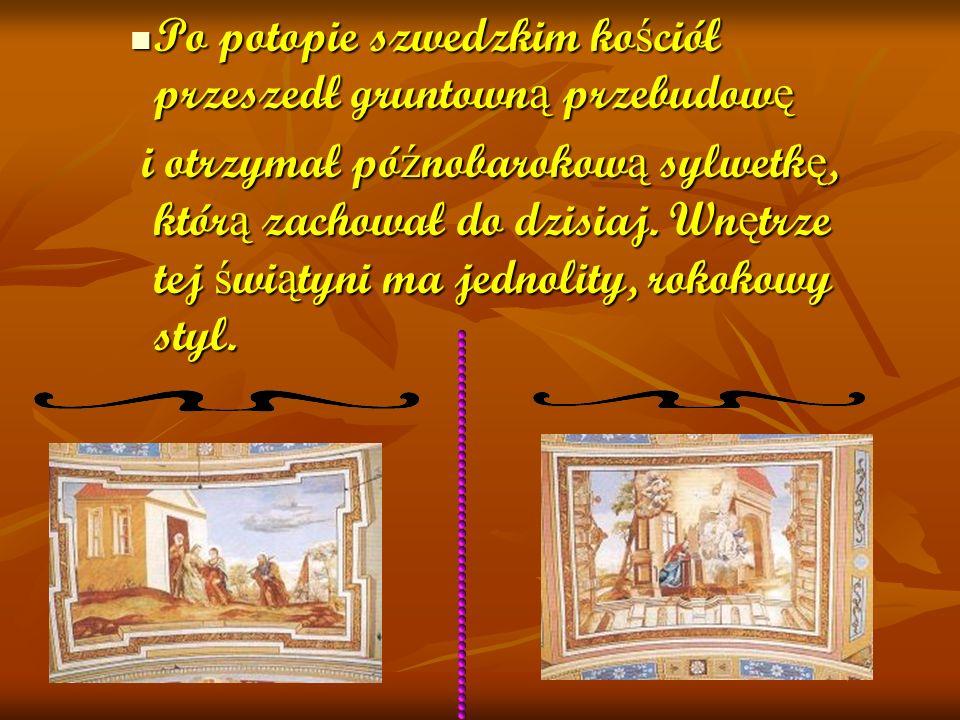 Na uwag ę zasługuj ą rze ź by wybitnego artysty Macieja Polejowskiego.