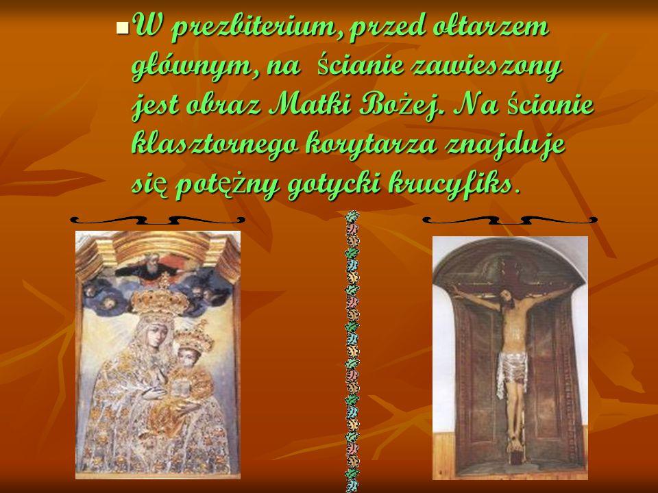 W prezbiterium, przed ołtarzem głównym, na ścianie zawieszony jest obraz Matki Bożej.
