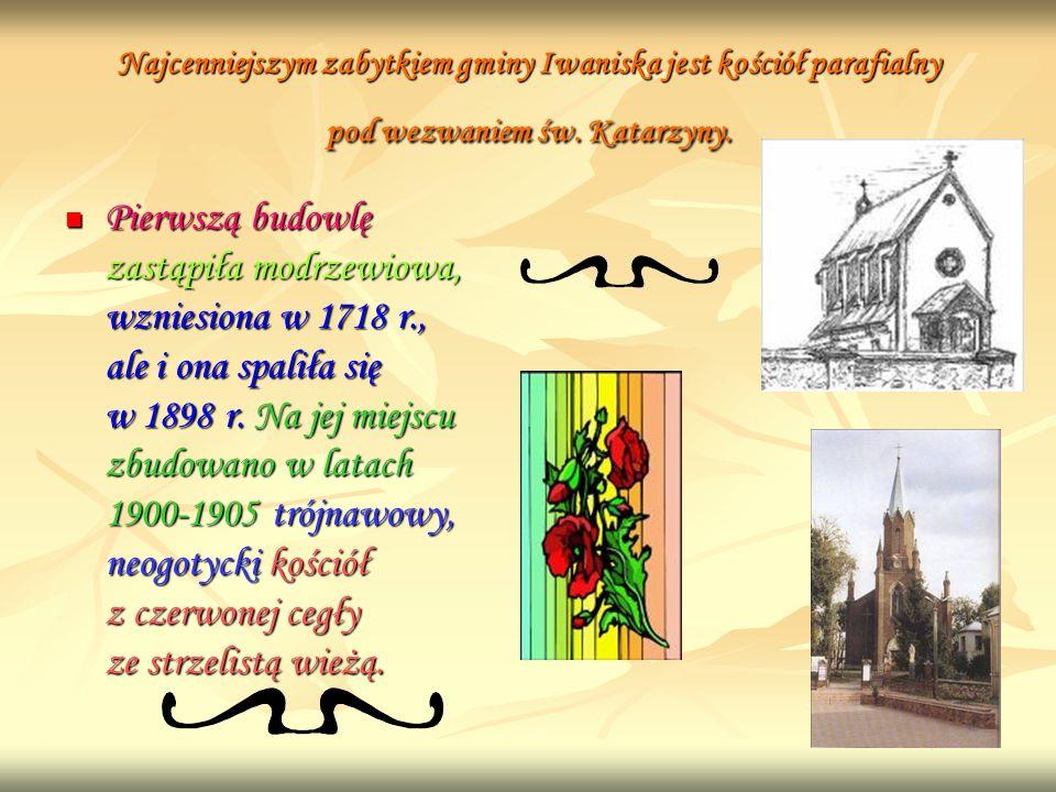 Najcenniejszym zabytkiem gminy Iwaniska jest kościół parafialny pod wezwaniem św. Katarzyny. Pierwszą budowlę zastąpiła modrzewiowa, wzniesiona w 1718
