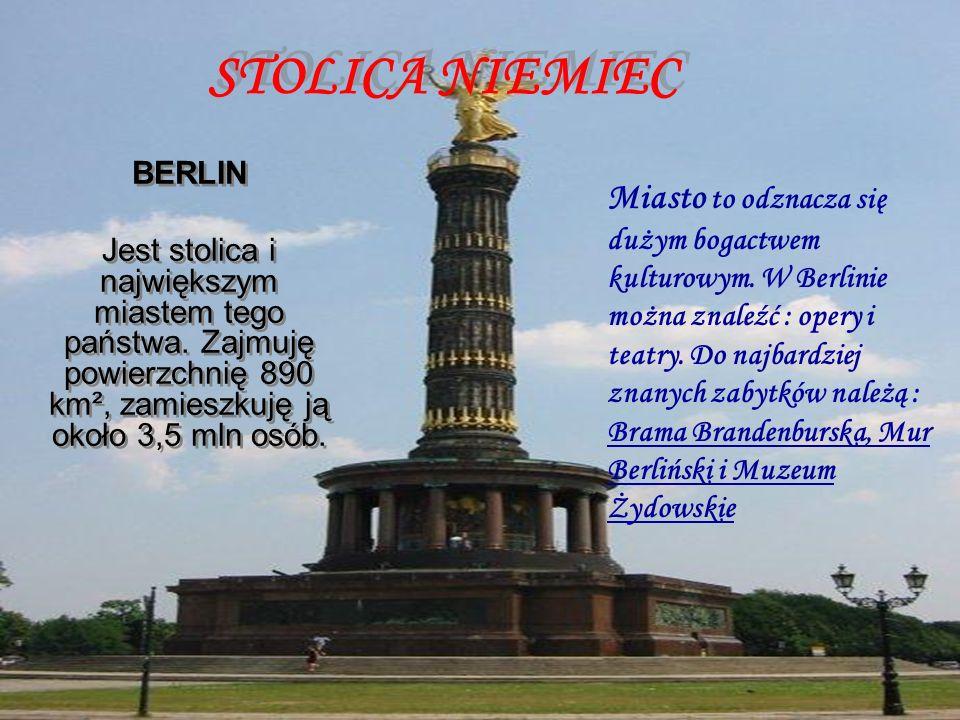 STOLICA NIEMIEC BERLIN Jest stolica i największym miastem tego państwa.