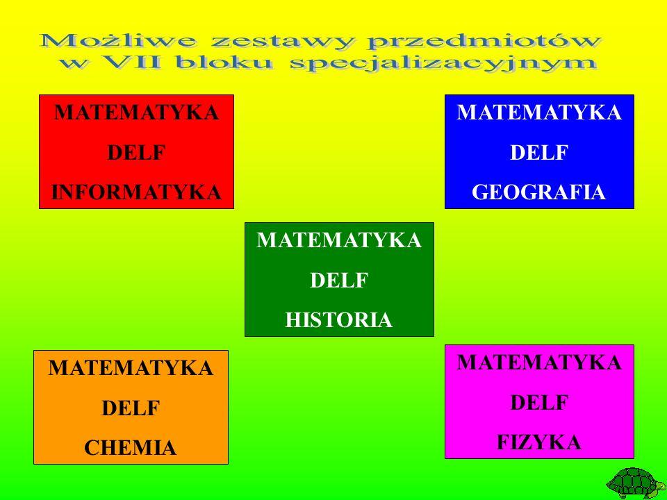 MATEMATYKA DELF INFORMATYKA MATEMATYKA DELF GEOGRAFIA MATEMATYKA DELF CHEMIA MATEMATYKA DELF FIZYKA MATEMATYKA DELF HISTORIA