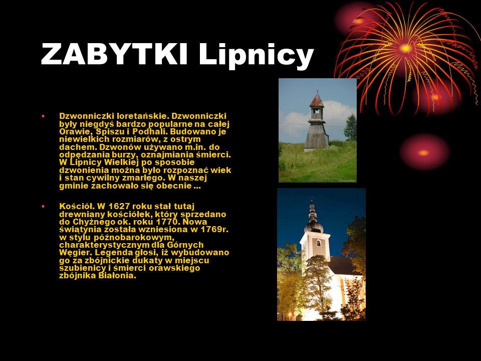 ZABYTKI Lipnicy Dzwonniczki loretańskie. Dzwonniczki były niegdyś bardzo popularne na całej Orawie, Spiszu i Podhali. Budowano je niewielkich rozmiaró